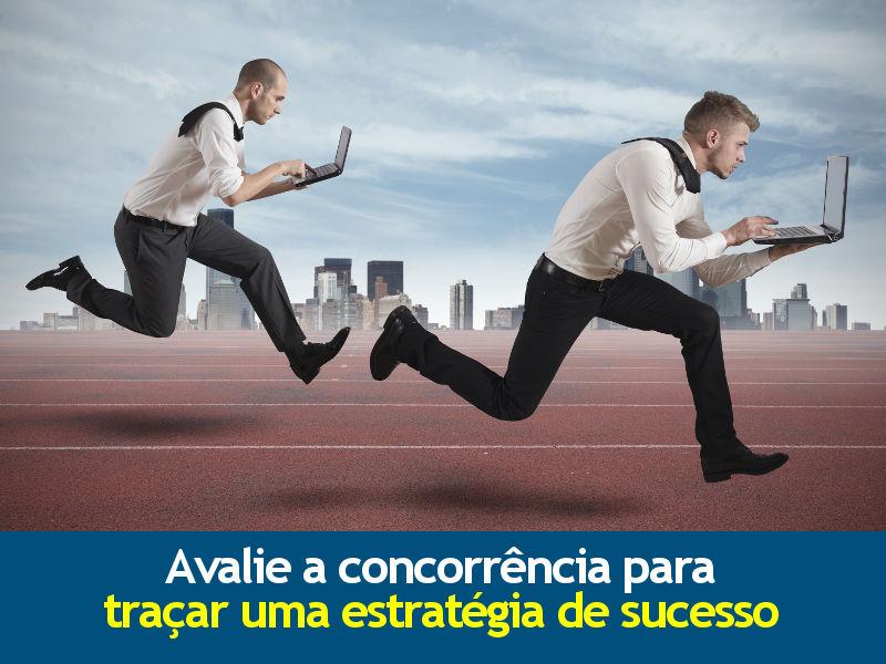 Avalie a concorrência para traçar uma estratégia de sucesso