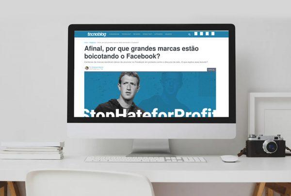 Matéria – Afinal, por que grandes marcas estão boicotando o Facebook? – Tecnoblog