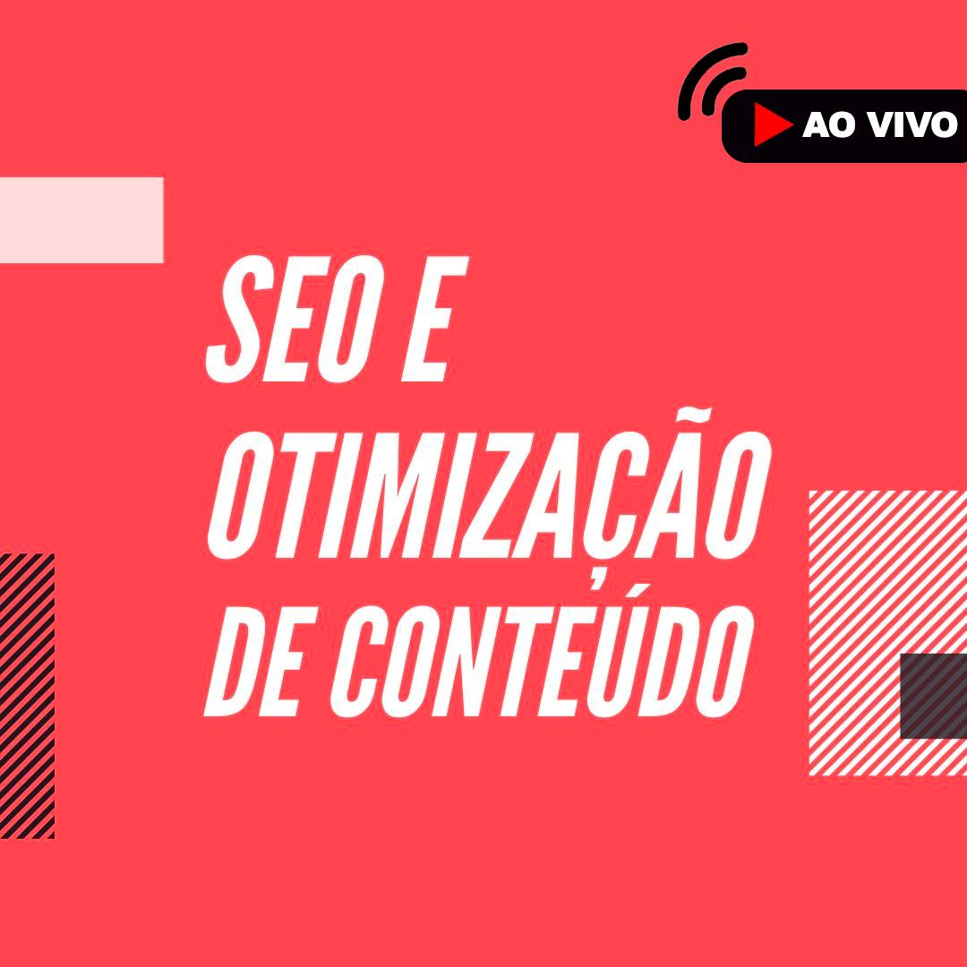 Curso de Seo e Otimização de conteúdo - Ao Vivo